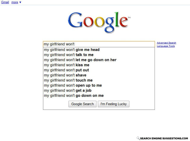 "- Type in ""My boyfriend won't"" and the suggetions ar"